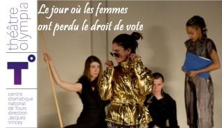Le jour où les femmes ont perdu le droit de vote  girauldon theatre tours derly adilon