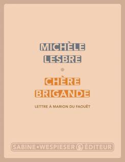 Chère Brigande Lettre à Marion du Faouët  Michèle Lesbre